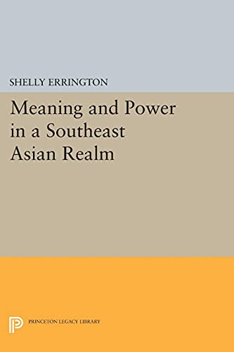 9780691605227: Meaning and Power in a Southeast Asian Realm (Princeton Legacy Library)