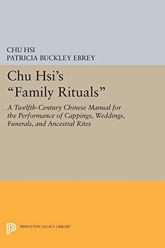 "Chu Hsi's ""Family Rituals"": A Twelfth-Century Chinese Manual for the Performance of ..."