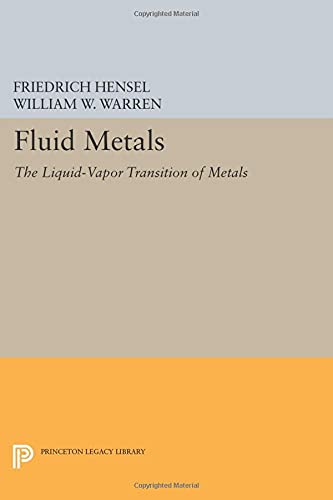 9780691605357: Fluid Metals: The Liquid-Vapor Transition of Metals (Princeton Legacy Library)