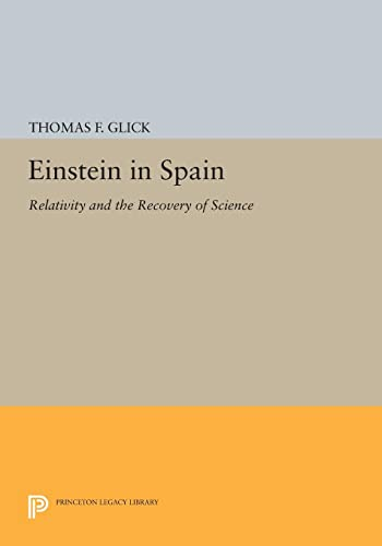 9780691605364: Einstein in Spain: Relativity and the Recovery of Science (Princeton Legacy Library)
