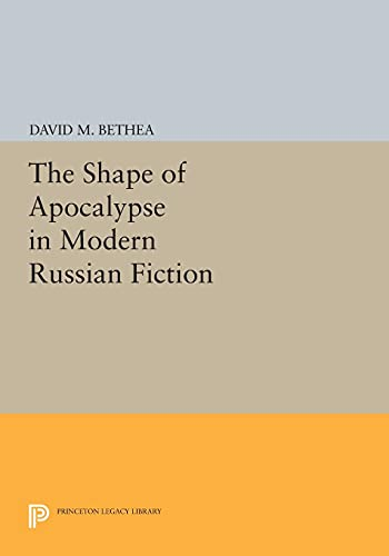 9780691605456: The Shape of Apocalypse in Modern Russian Fiction (Princeton Legacy Library)