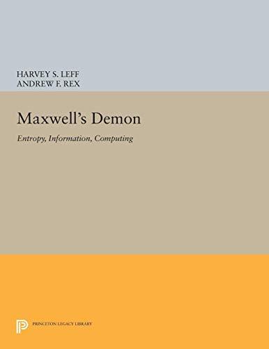 9780691605463: Maxwell's Demon: Entropy, Information, Computing (Princeton Legacy Library)