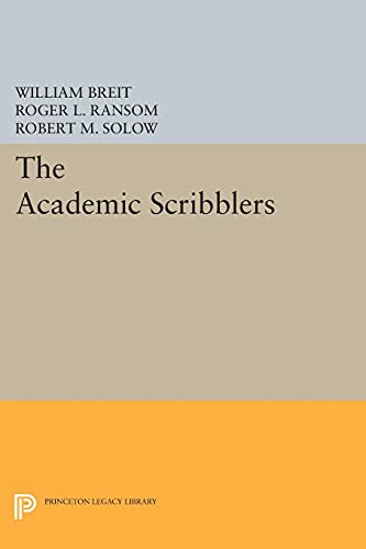 9780691605517: The Academic Scribblers (Princeton Legacy Library)