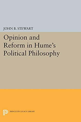 9780691605593: Opinion and Reform in Hume's Political Philosophy (Princeton Legacy Library)