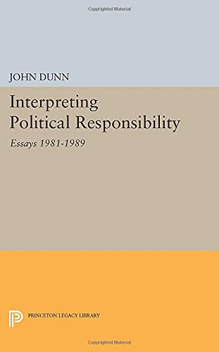 9780691605951: Interpreting Political Responsibility: Essays 1981-1989 (Princeton Legacy Library)