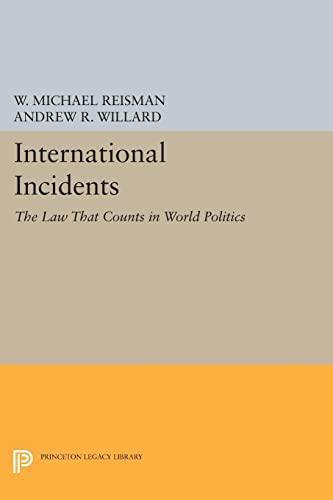 9780691606002: International Incidents: The Law That Counts in World Politics (Princeton Legacy Library)