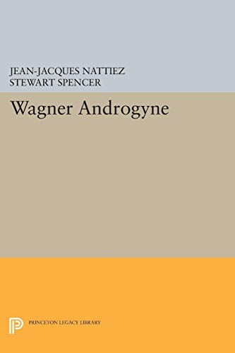 Wagner Androgyne: Jean-Jacques Nattiez (author),