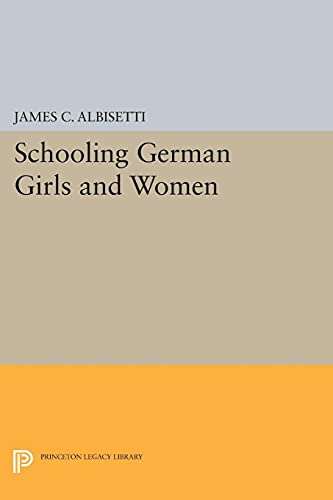 9780691606156: Schooling German Girls and Women (Princeton Legacy Library)