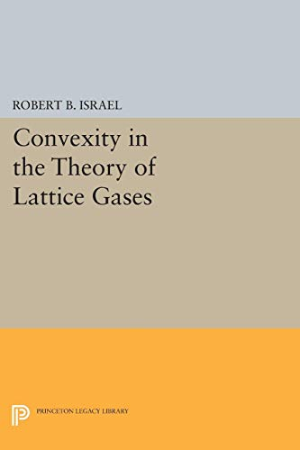 9780691606194: Convexity in the Theory of Lattice Gases (Princeton Series in Physics)