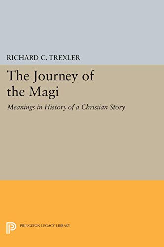 9780691606293: The Journey of the Magi: Meanings in History of a Christian Story