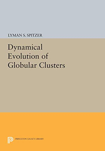 9780691606651: Dynamical Evolution of Globular Clusters (Princeton Legacy Library)