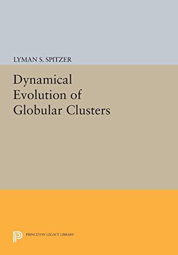 9780691606651: Dynamical Evolution of Globular Clusters (Princeton Legacy Library)