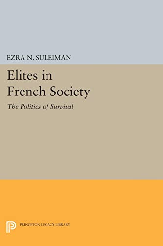 9780691607016: Elites in French Society - The Politics of Survival