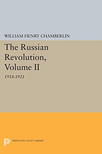 9780691607108: The Russian Revolution, Volume II: 1918-1921: From the Civil War to the Consolidation of Power (Princeton Legacy Library)