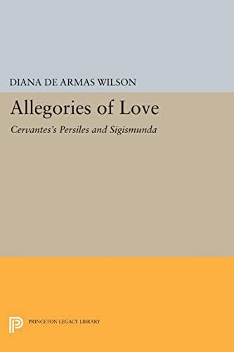 9780691607238: Allegories of Love: Cervantes's