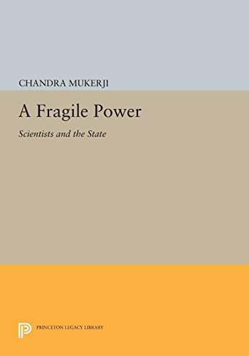 A Fragile Power: Scientists and the State: Chandra Mukerji