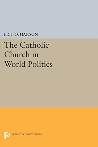 9780691607566: The Catholic Church in World Politics (Princeton Legacy Library)