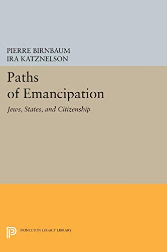 9780691607825: Paths of Emancipation: Jews, States, and Citizenship (Princeton Legacy Library)