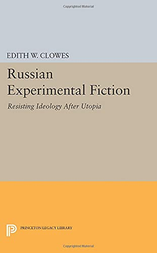 9780691608105: Russian Experimental Fiction: Resisting Ideology after Utopia (Princeton Legacy Library)