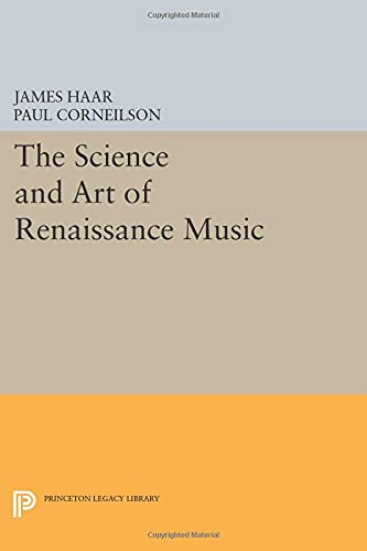 9780691608402: The Science and Art of Renaissance Music (Princeton Legacy Library)