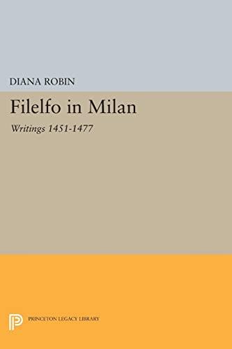 9780691608433: Filelfo in Milan - Writings 1451-1477