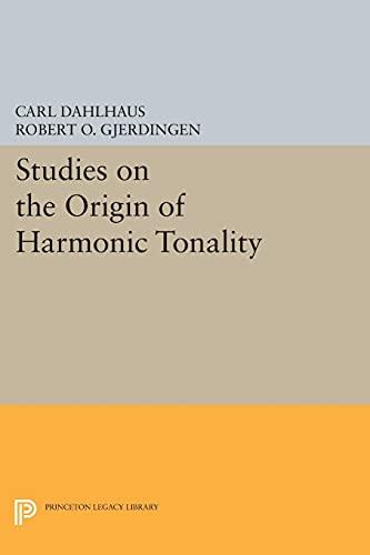 9780691608624: Studies on the Origin of Harmonic Tonality (Princeton Legacy Library)