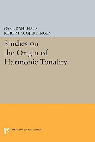 9780691608624: Studies on the Origin of Harmonic Tonality