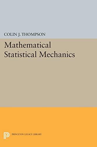 9780691608686: Mathematical Statistical Mechanics (Princeton Legacy Library)