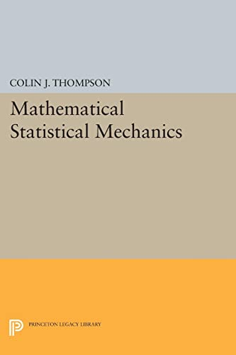 9780691608686: Mathematical Statistical Mechanics (Princeton Legacy Library)