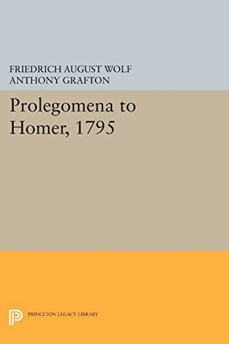 9780691608761: Prolegomena to Homer, 1795 (Princeton Legacy Library)