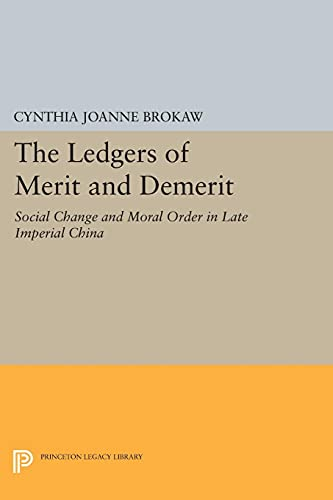 9780691608792: The Ledgers of Merit and Demerit: Social Change and Moral Order in Late Imperial China (Princeton Legacy Library)