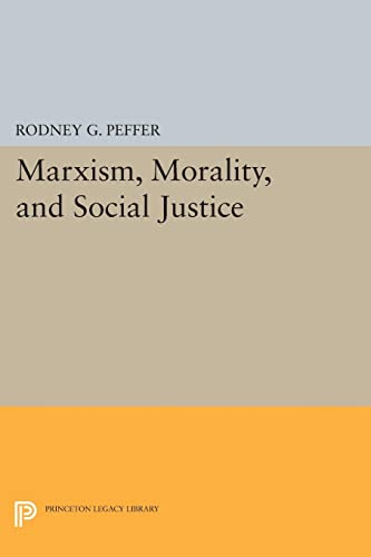 9780691608884: Marxism, Morality, and Social Justice (Princeton Legacy Library)