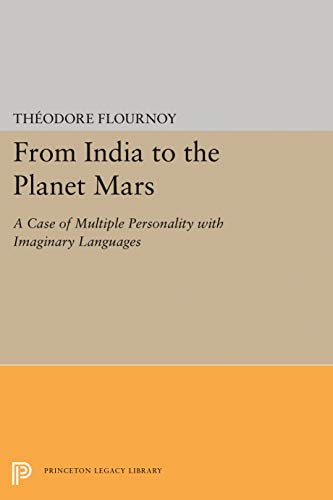 9780691608990: From India to the Planet Mars: A Case of Multiple Personality with Imaginary Languages (Princeton Legacy Library)