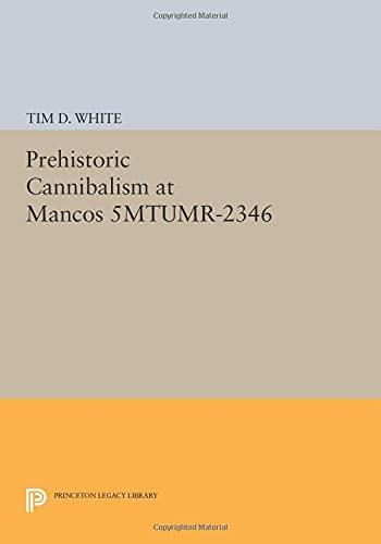 9780691609034: Prehistoric Cannibalism at Mancos 5MTUMR-2346 (Princeton Legacy Library)