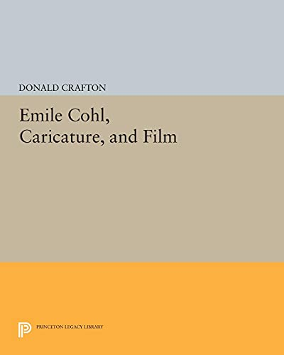 9780691609126: Emile Cohl, Caricature, and Film (Princeton Legacy Library)