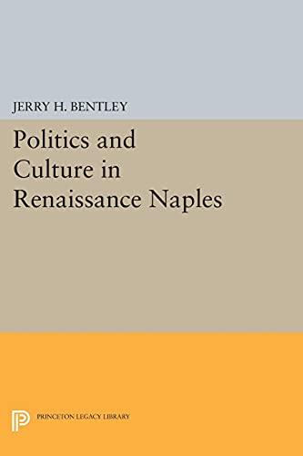 9780691609188: Politics and Culture in Renaissance Naples