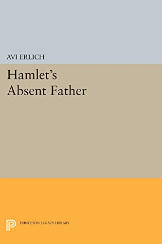 9780691609256: Hamlet's Absent Father