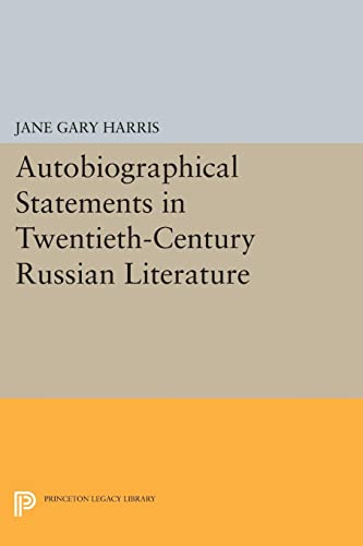 9780691609362: Autobiographical Statements in Twentieth-Century Russian Literature (Princeton Legacy Library)