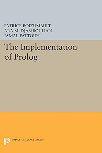 9780691609393: The Implementation of PROLOG (Princeton Legacy Library)