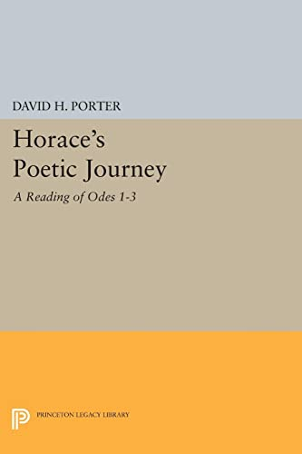 9780691609447: Horace's Poetic Journey: A Reading of Odes 1-3 (Princeton Legacy Library)