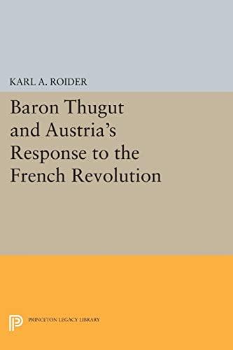 9780691609478: Baron Thugut and Austria's Response to the French Revolution (Princeton Legacy Library)