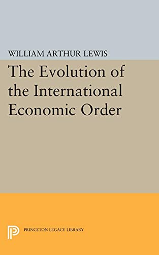 9780691609683: The Evolution of the International Economic Order (Eliot Janeway Lectures on Historical Economics)