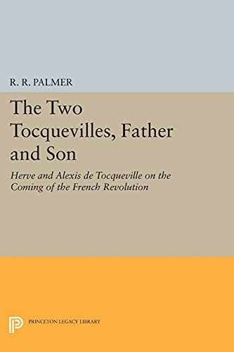 9780691609775: The Two Tocquevilles, Father and Son: Herve and Alexis de Tocqueville on the Coming of the French Revolution (Princeton Legacy Library)