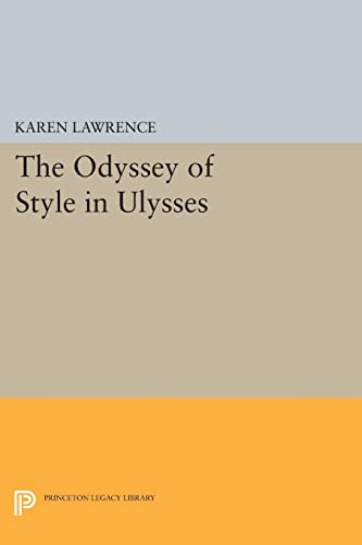 9780691609836: The Odyssey of Style in Ulysses