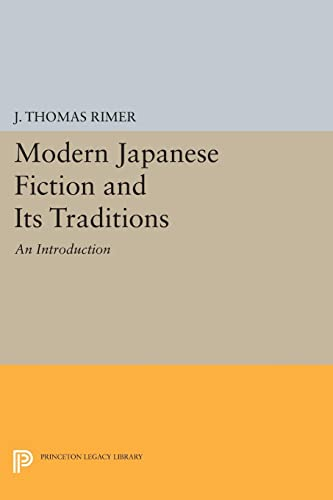 9780691609898: Modern Japanese Fiction and Its Traditions: An Introduction (Princeton Legacy Library)