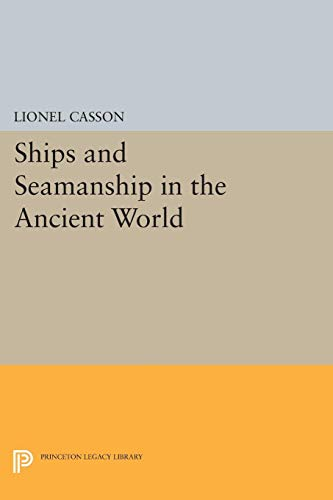 9780691610184: Ships and Seamanship in the Ancient World