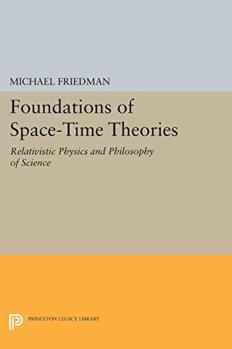 9780691610429: Foundations of Space-Time Theories: Relativistic Physics and Philosophy of Science (Princeton Legacy Library)