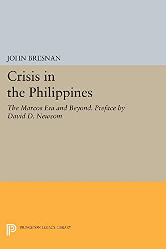9780691610498: Crisis in the Philippines: The Marcos Era and Beyond. Preface by David D. Newsom (Princeton Legacy Library)