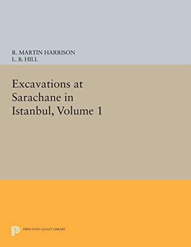 9780691610542: Excavations at Sarachane in Istanbul, Volume 1 (Princeton Legacy Library)