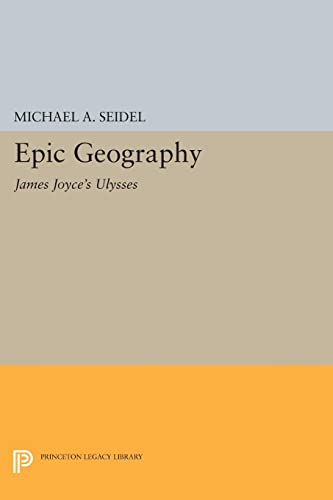9780691610665: Epic Geography: James Joyce's Ulysses
